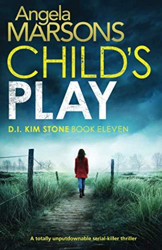 Child's Play: A totally unputdownable serial killer thriller (Detective Kim Stone Crime Thriller)