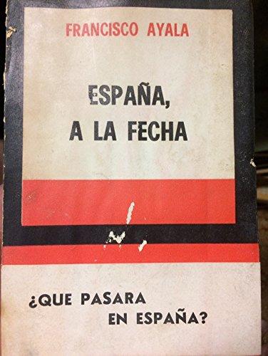 ESPAÑA A LA FECHA: Amazon.es: Francisco AYALA: Libros