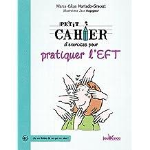 PETIT CAHIER D'EXERCICES POUR PRATIQUER L'EFT N.É.