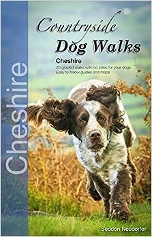 Countryside Dog Walks: Cheshire