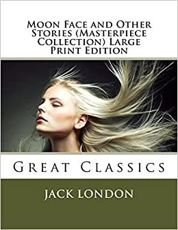 Book Moon Face and Other Stories (Masterpiece Collection) Large Print Edition: Great Classics (Masterpiece Collection - Great Classics)