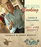 Crazy Sista Cooking, Lucy Anne Buffett, 1596923318
