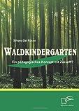 Waldkindergarten, Silvana DelRosso and Silvana Del Rosso, 3836686147