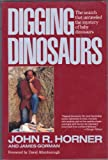 img - for Digging Dinosaurs: The Search That Unraveled the Mystery of Baby Dinosaurs book / textbook / text book