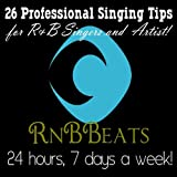 26 Professional Singing Tips for R&B Singers and Artist!