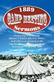 1889 Camp Meeting Sermons, Alonzo T. Jones and Ellen G. White, 1479602108