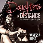 Daughters of Distance | Vanessa Runs