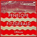 Offshore Audiobook by Penelope Fitzgerald, Alan Hollinghurst - introduction Narrated by Jot Davies, Alan Hollinghurst, Stephanie Racine