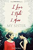 I Love I Hate I Miss My Sister, Amélie Sarn, 0385743769
