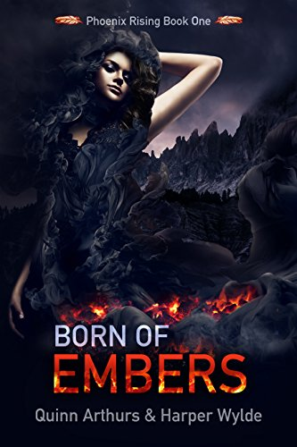 Born of Embers: Phoenix Rising Book One by [Wylde, Harper, Arthurs, Quinn]
