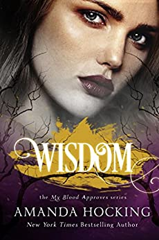 Wisdom (My Blood Approves Book 4) by [Hocking, Amanda]