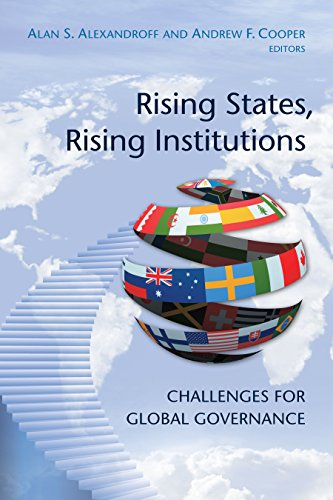Rising States, Rising Institutions: Challenges for Global Governance