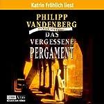 Das vergessene Pergament   Philipp Vandenberg