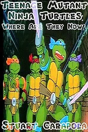 Teenage Mutant Ninja Turtles: Where Are They Now? - Kindle ...