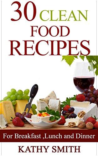 30 clean food recipes clean food recipes diet jonathan vine 30 clean food recipes clean food recipesdiet jonathan vinecookbook forumfinder Gallery