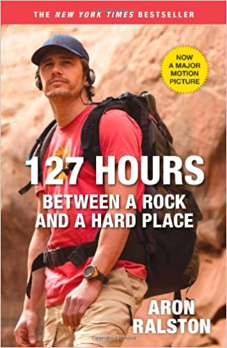 127 Hours Between A Rock And A Hard Place Ralston Aron 9781451617702 Amazon Com Books