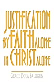 Justification by Faith Alone in Christ Alone, Grace Dola Balogun, 0985971320