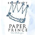 Paper Prince: Das Verlangen (Paper-Reihe 2) | Erin Watt