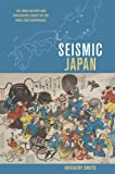 Seismic Japan: The Long History and Continuing