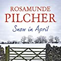 Snow in April Audiobook by Rosamunde Pilcher Narrated by Lucy Paterson