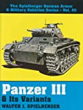 img - for Panzer III & Its Variants (The Spielberger German Armor & Military Vehicles, Vol 3) book / textbook / text book