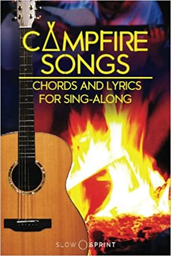 Campfire Songs Chords and Lyrics for Sing-Along Classics: Slow ...