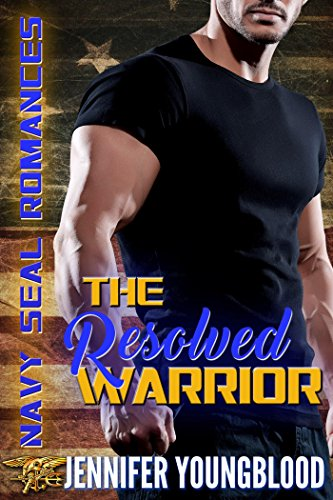 The Resolved Warrior (Navy Seal Romances) by [Youngblood, Jennifer]