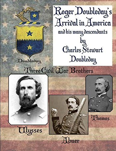 Roger Doubleday's Arrival in America: Roger's many descendants in America
