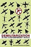 Demilitarization in the Contemporary World, , 0252037898