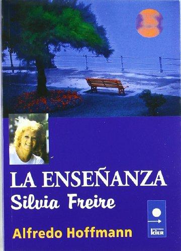 La ensenanza/ Teaching: Silvia Freire (Un Lugar) (Spanish Edition)