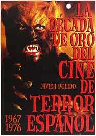 La década de oro del cine de terror español 1967-76 Cine t