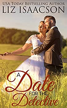 A Date for the Detective: A Fuller Family Novel (Brush Creek Brides Book 10) by [Isaacson, Liz]