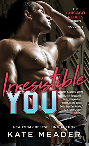 - Irresistible You (The Chicago Rebels Series Book 1)
