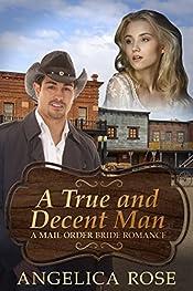 A True and Decent Man: A Mail Order Bride Romance
