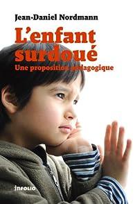 L'enfant surdoué : Une proposition pédagogique par Jean-Daniel Nordmann