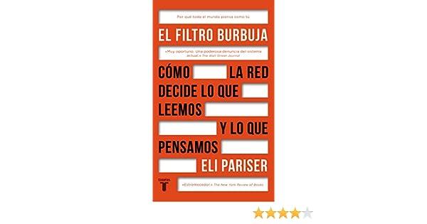 Amazon.com: El filtro burbuja: Cómo la web decide lo que leemos y lo que pensamos (Spanish Edition) eBook: Eli Pariser: Kindle Store