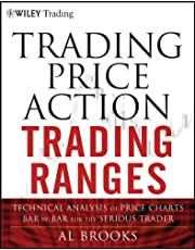 Trading Price Action Trading Ranges: Technical Analysis of Price Charts Bar by Bar for the Serious Trader: 521