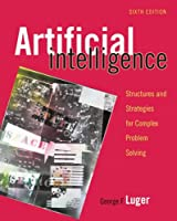 Artificial Intelligence: Structures and Strategies for Complex Problem Solving, 6th Edition Front Cover