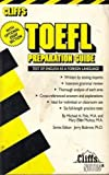 TOEFL Preparation Guide Includes Two Cassettes : Test of English As a Foreign Language, Cliffs Notes Staff, 0822020246