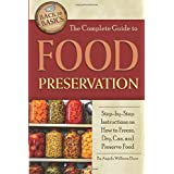 The Complete Guide to Food Preservation Step-by-Step Instructions on How to Freeze, Dry, Can, and Preserve Food (Back to Basi