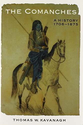 The Comanches: A History, 1706-1875 (Studies in the Anthropology of North American Indians)