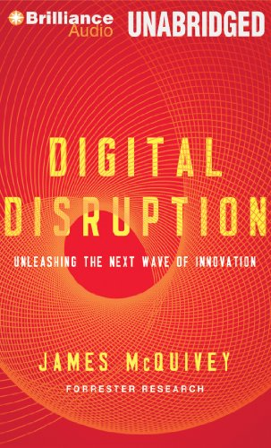 Digital Disruption: Unleashing the Next Wave of Innovation by Brilliance Audio