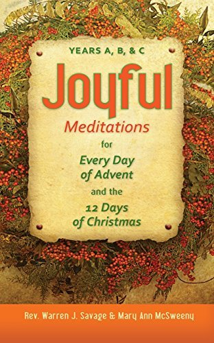Joyful Meditations for Every Day of Advent and the 12 Days of Christmas: Years A, B, and C pdf epub