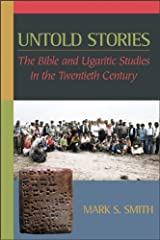 Untold Stories: The Bible and Ugaritic Studies in the Twentieth Century Hardcover