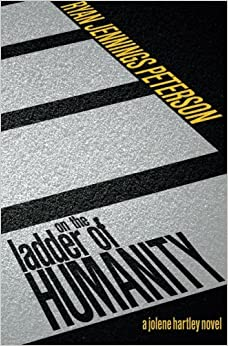 On the Ladder of Humanity (A Jolene Hartley Novel)