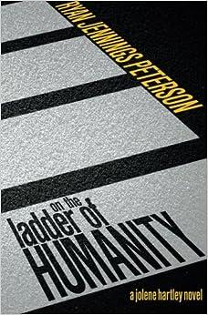 Book On the Ladder of Humanity (A Jolene Hartley Novel)