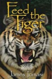 Feed the Tiger, James Tomasi, 0970934408