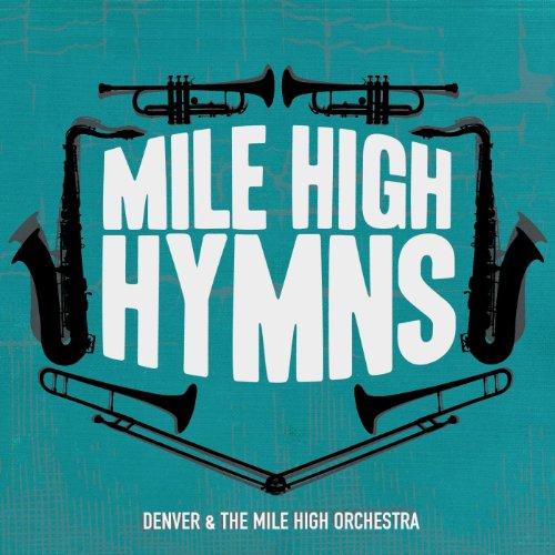 Denver Orchestra: Mile High Hymns By Denver And The Mile High Orchestra On