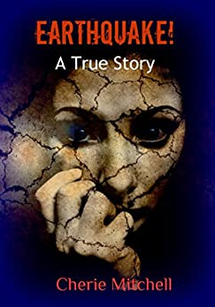 Earthquake!: A True Story by [Mitchell, Cherie]