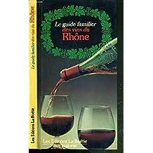 Le guide familier des vins du Rhône